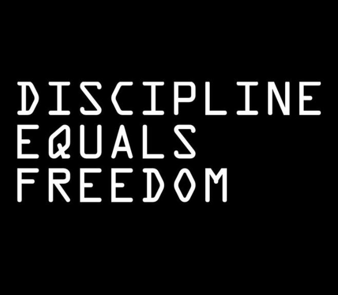 Discipline Equals Freedom Text