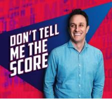 don't tell me the score